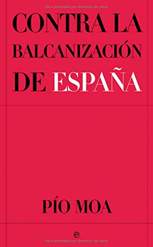 9788497345460: Contra la balcanizacion de España - el asalto a la democracia