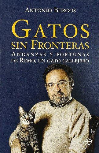 9788497345606: Gatos sin fronteras - andanzas y fortunas de remo, un gato callejero (5º Aniversario)