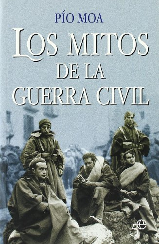 9788497345613: Mitos De La Guerra Civil, Los (5º Aniversario)