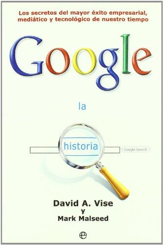 9788497345668: GOOGLE LA HISTORIA LOS SECRETOS DEL MAYOR EXITO EMPRESARIAL