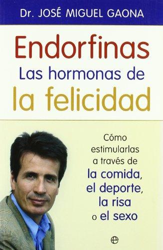 Endorfinas: las hormonas de la felicidad: Dr. José Miguel