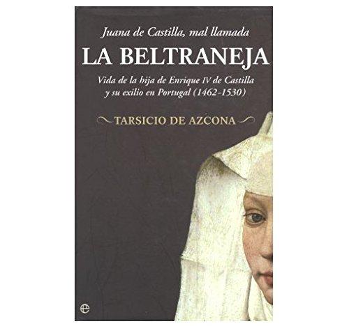 9788497345842: Juana de Castilla, mal llamada la Beltraneja