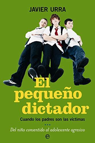 9788497345866: El pequeño dictador: cuando los padres son las víctimas, del niño consentido al adolescente agresivo (Psicología. Bolsillo)