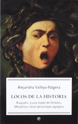 9788497345903: Locos De La Historia - Rasputin, Luisa Isabel De Orleans, Mesalina Y Otros Personajes Egregios (Bolsillo (la Esfera))