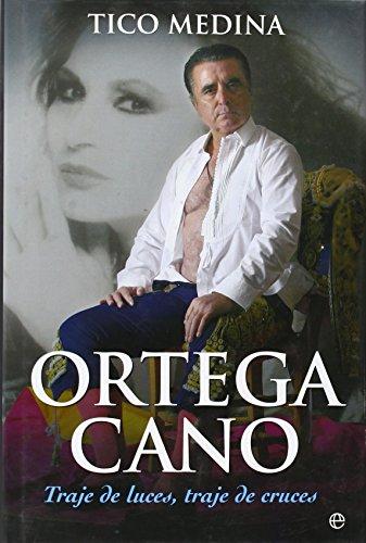 9788497345972: Ortega Cano. Traje De Luces, Traje De Cruces