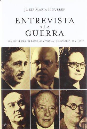 Entrevista a la Guerra: 100 Converses: de: Figueres, Josep M.