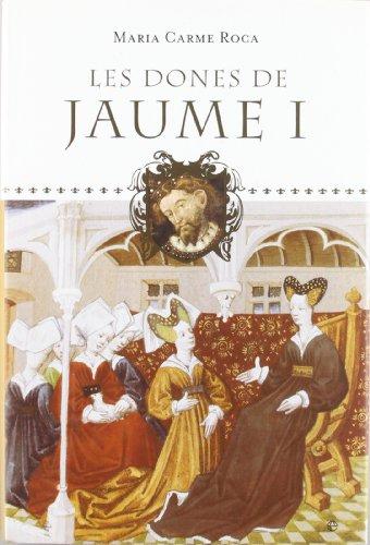 9788497346122: Les dones de Jaume I