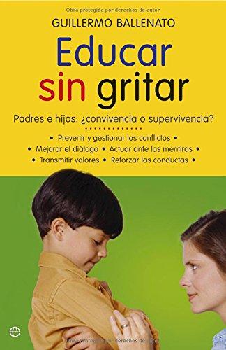 9788497346214: Educar sin gritar: padres e hijos : ¿convivencia o supervivencia?