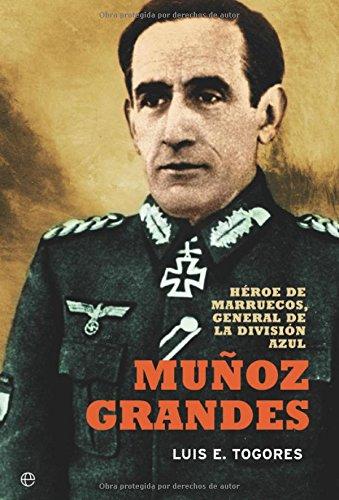9788497346269: Muñoz grandes - heroe de marruecos, general de la division azul (Historia (la Esfera))