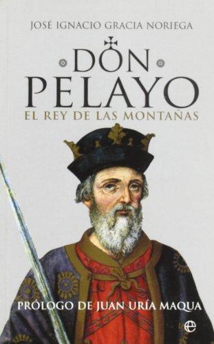 9788497346443: Don Pelayo. El rey de las montanas