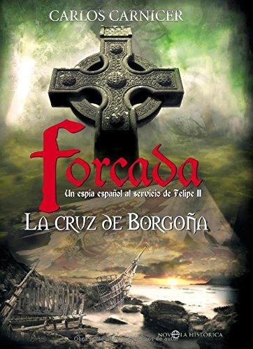 9788497346481: Cruz de borgoña, la - forcada (Novela Historica(la Esfera))