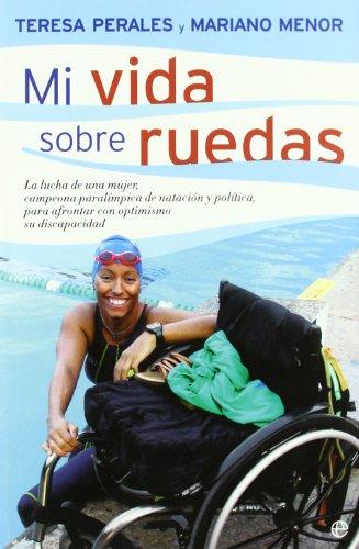 9788497346535: Mi vida sobre ruedas (Psicologia Y Salud (esfera))