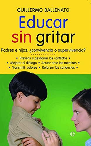 9788497346887: Educar sin gritar: padres e hijos : ¿convivencia o supervivencia? (Psicología. Bolsillo)