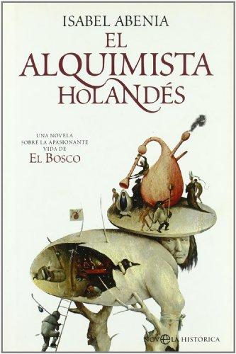 9788497347075: Alquimista holandes, el (Novela Historica(la Esfera))