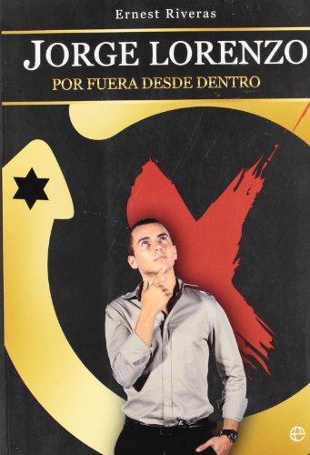 9788497347082: Jorge Lorenzo - por fuera desde dentro (Biografias Y Memorias)