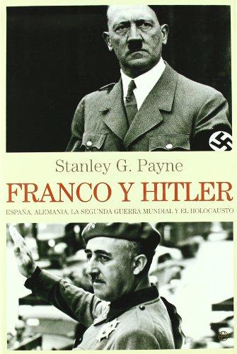 9788497347099: Franco y Hitler : España, Alemania, La Segunda Guerra Mundial y el Holocausto