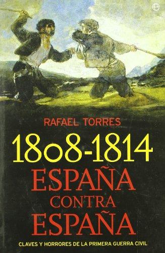 9788497347174: 1808-1814 España contra España (Historia Divulgativa)