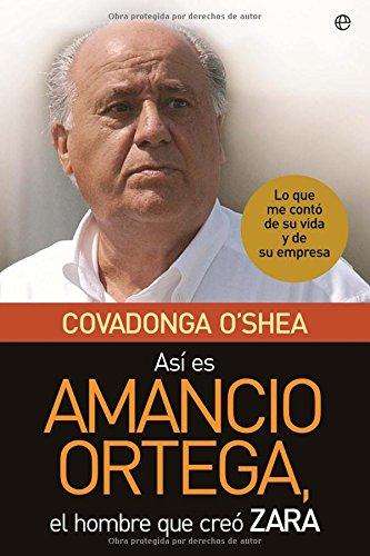 9788497347679: Asi Es Amancio Ortega, El Hombre Que Creo Zara