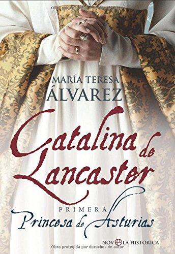 9788497347693: Catalina de Lancaster : primera Princesa de Asturias