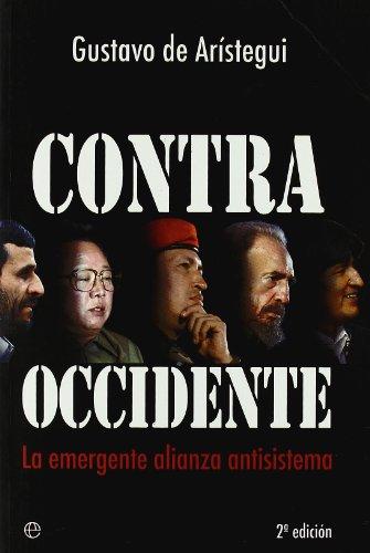 9788497347815: Contra occidente - la emergente alianza antisistema (Actualidad (esfera))