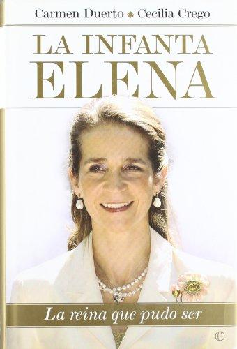 9788497347907: Infanta Elena, la - Reina que pudo ser (Biografias Y Memorias)