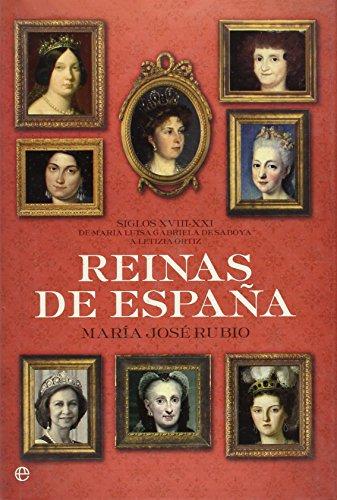 9788497348041: Reinas de España. siglos XVIII-xxi. de María Luisa Gabriela de saboyaa letizia Ortiz
