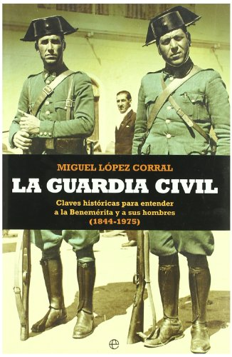9788497348065: Guardia civil, la (Historia Militar (esfera))