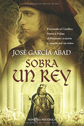 9788497348461: Sobra un rey (Novela Historica(la Esfera))