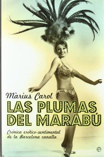 LAS PLUMAS DEL MARABÚ: CRONICA EROTICO-SENTIMENTAL DE LA BARCELONA CANALLA: MARIUS CAROL