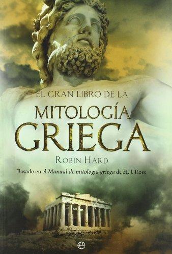 9788497349017: El gran libro de la mitología griega: basado en el manual de mitología griega de H. J. Rose (Historia)
