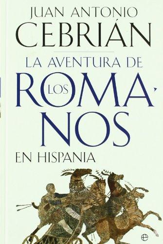 9788497349024: Aventura de los romanos en hispania, la