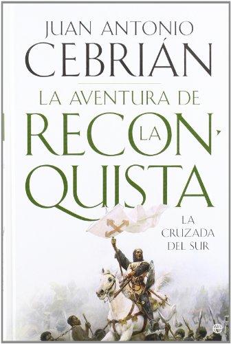9788497349048: Aventura De La Reconquista, La - La Cruzada Del Sur (Historia (la Esfera))