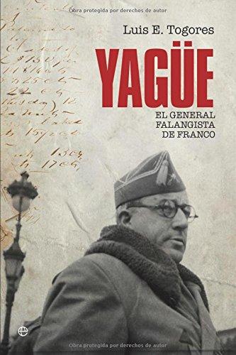 9788497349291: Yague - el general falanguista de Franco (Historia Del Siglo Xx)