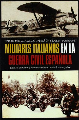 9788497349635: Militares italianos en la Guerra civil española (Historia Del Siglo Xx)