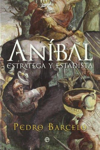 9788497349758: Anibal - estratega y estadista (Historia (la Esfera))