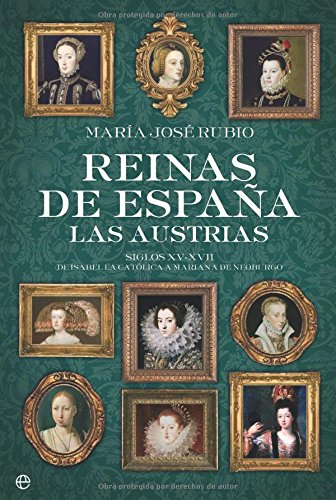 9788497349871: Reinas de España. las austrias