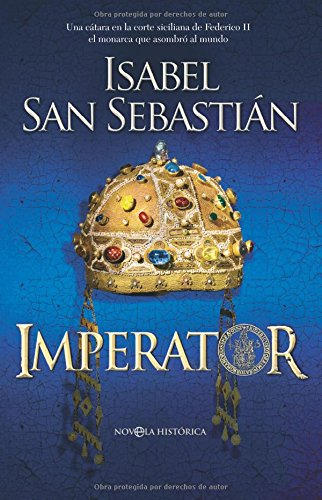 9788497349895: Imperator: una cátara en la corte siciliana de Federico II, el monarca que asombró al mundo