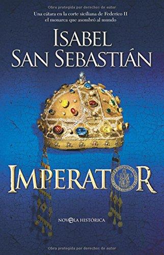 Imperator: una cátara en la corte siciliana de Federico II, el monarca que asombr&...