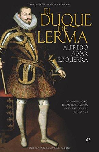 9788497349901: El Duque de Lerma: Corrupcion y Desmoralizacion En La Espana del Siglo XVII