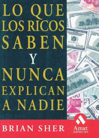 9788497350037: Lo que los ricos saben y nunca explican a nadie