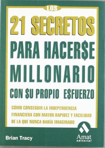 9788497350198: 21 secretos para hacerse millonario con propio esfuerzo