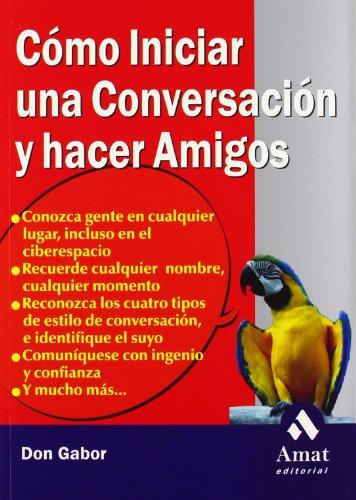 Como Iniciar una conversacion y hacer Amigos: Gabor, Don