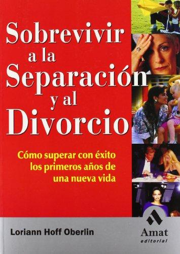 9788497350235: Sobrevivir a la separación y al divorcio: Cómo superar con éxito los primeros años de una nueva vida