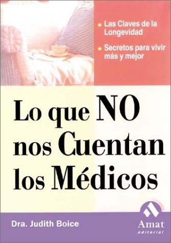 9788497350242: Lo que no nos cuentan los medicos: Las claves de la longevidad. Secretos para vivir más y mejor.