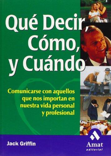 9788497350280: Qué decir, cómo y cuándo: Comunicarse con aquellos que nos importan en nuestra vida personal y profesional