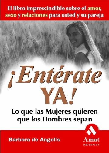 9788497350587: Enterate ya lo que las Mujeres Quieren que los Hombres Sepan (Spanish Edition)