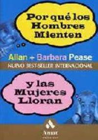 Por qué los hombres mienten y las mujeres lloran - Pease, Barbara