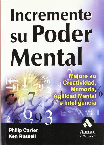Incremente Su Poder Mental: Mejore Su Creatividad,: Philip Carter