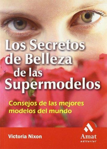 9788497351003: Los secretos de belleza de las supermodelos: Consejos de las mejores modelos del mundo