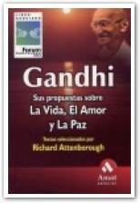 Gandhi: Sus Propuestas Sobre La Vida, El: Richard Attenborough